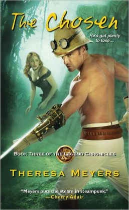 The Chosen by Theresa Meyers (Legend Chronicles #3)