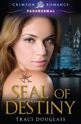 Seal of Destiny by Traci Douglass (Seven Seals #1)