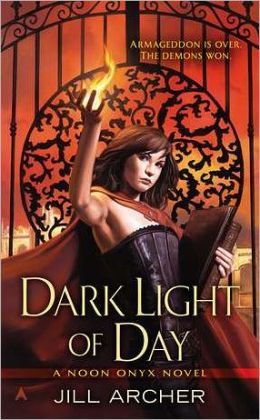 Dark Light of Day by Jill Archer (Noon Onyx #1)