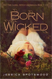 Born Wicked by Jessica Spotswood (The Cahill Witch Chronicles #1)