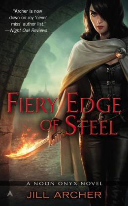 Fiery Edge of Steel by Jill Archer (Noon Onyx #2)